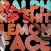 Ralph Rip Shit & Lemonface – E.P. Coming September 14th