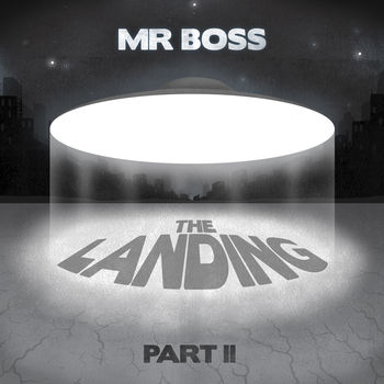 Mr. Boss – The Landing Part II – OUT NOW!