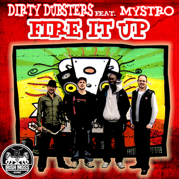 Dirty Dubsters (Feat. Mystro) – Fire It Up