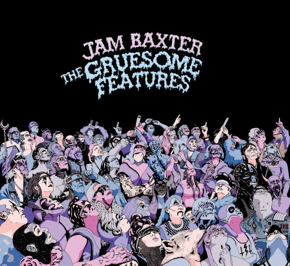 Jam Baxter – The Gruesome Features – OUT TODAY 09/07/2012