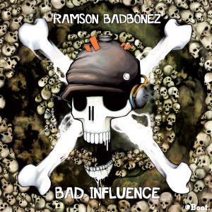 Ramson Badbonez – Bad Influence