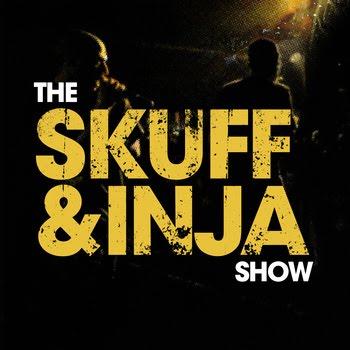 Skuff & Inja - The Skuff & Inja Show
