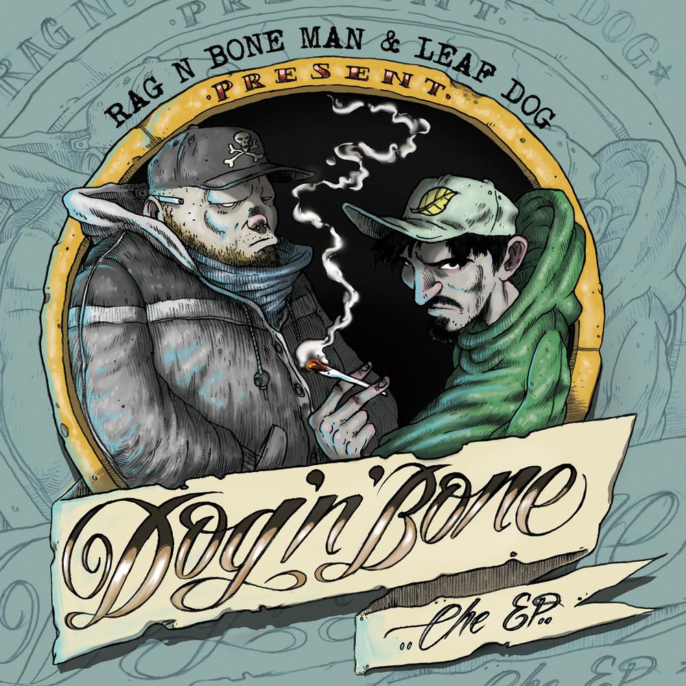 Rag N Bone Man & Leaf Dog - Dog 'N' Bone The E.P.