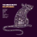 The Mouse Outfit - Escape Music