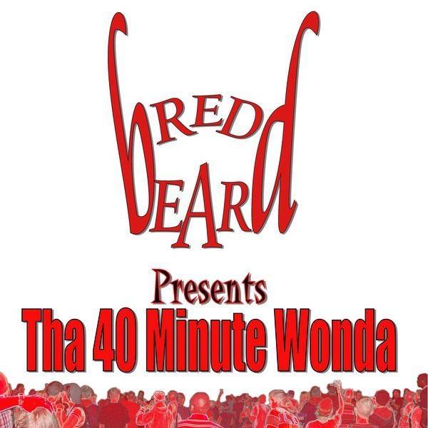 Redbeard - Tha 40 Minute Wonda