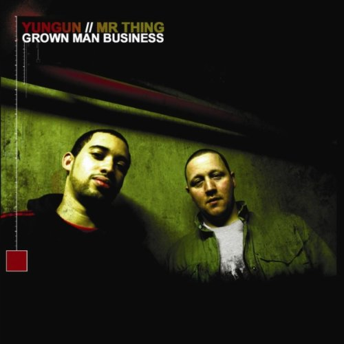 Yungun & Mr Thing - Grown Man Business