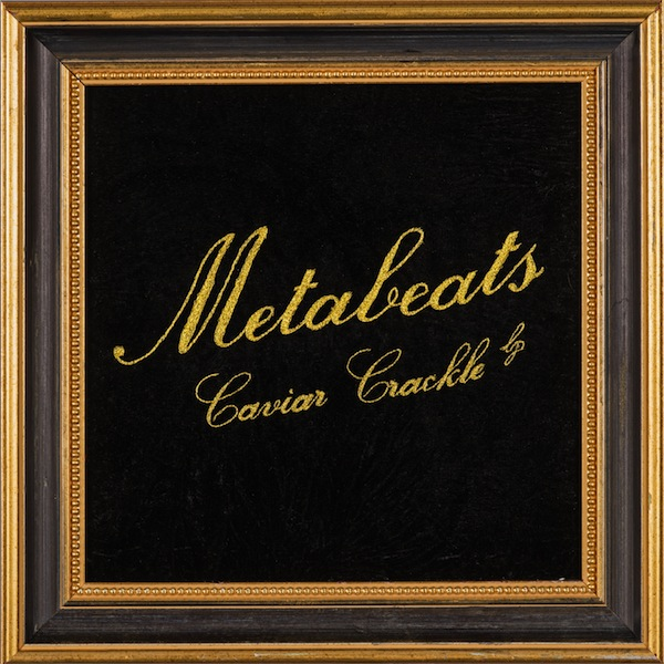 Metabeats - Caviar Crackle