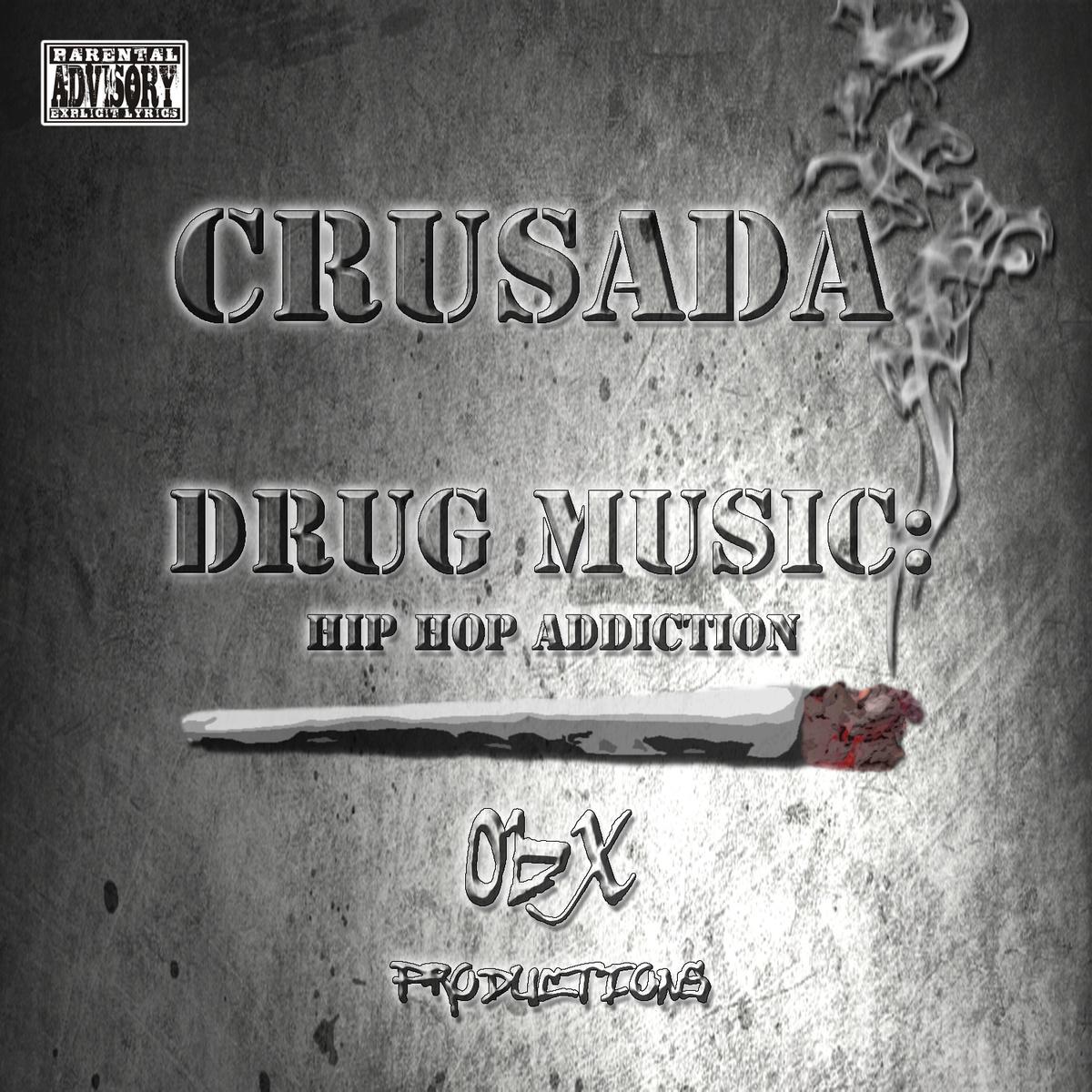Crusada - Drug Music - Hip Hop Addiction