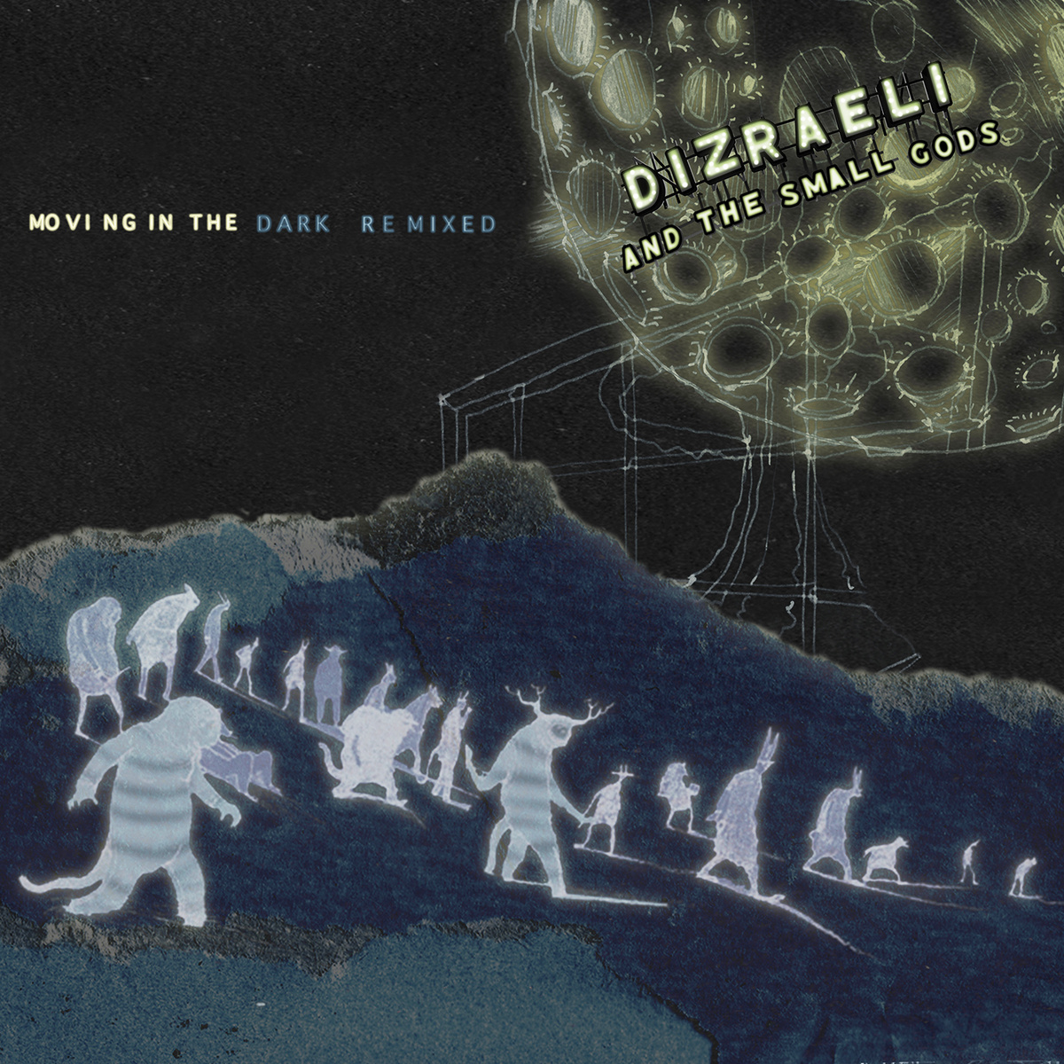 Dizraeli & The Small Gods - Moving In The Dark Remixed