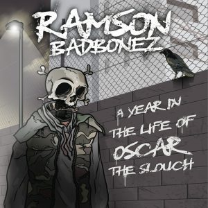 Ramson Badbonez – A Year In The Life Of Oscar The Slouch