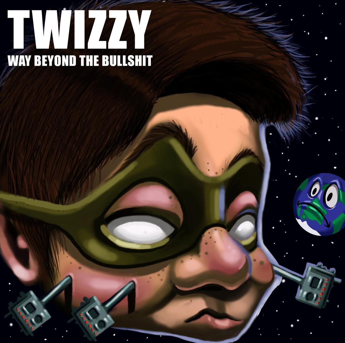 Twizzy - Way Beyond The Bullshit