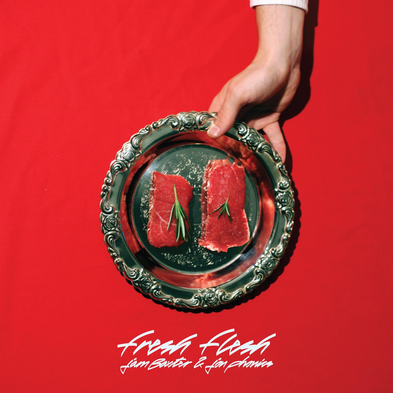 Jam Baxter & Jon Phonics - Fresh Flesh E.P.