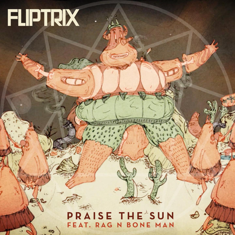 Fliptrix - Praise The Sun E.P.