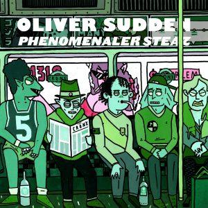 Oliver Sudden - Phenomenaler Steaz