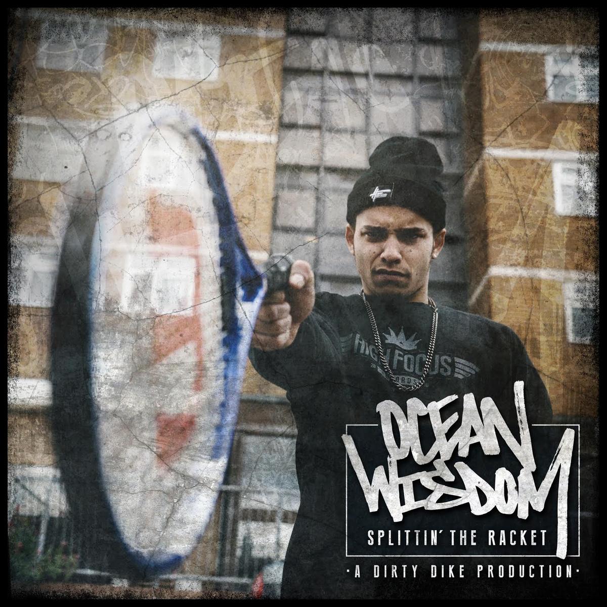 Ocean Wisdom - Splittin' The Racket