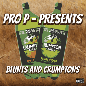 Pro P – Blunts And Crumptons